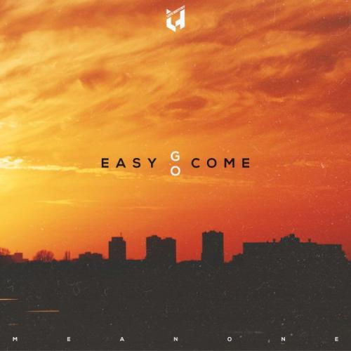 Meanone - Easy Come, Easy Go EP