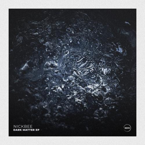 NickBee - Dark Matter Ep [Ekou Recordings]