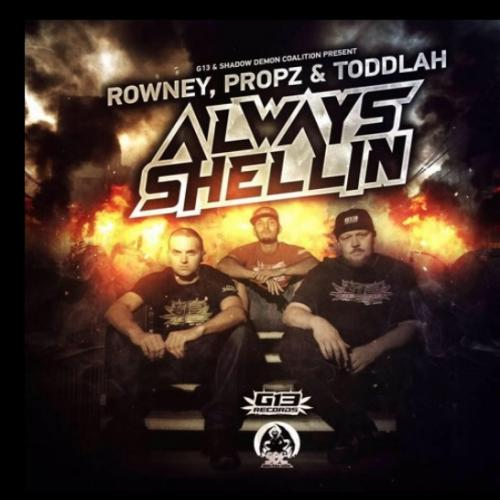 """Rowney, Propz and Toddlah - Always Shellin' """"The Mixtape"""""""