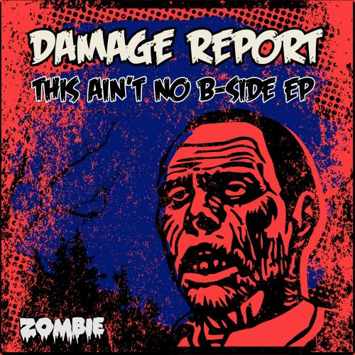 JDNB Premiere: Damage Report - This Ain't No B-Side [Zombie Recordings]