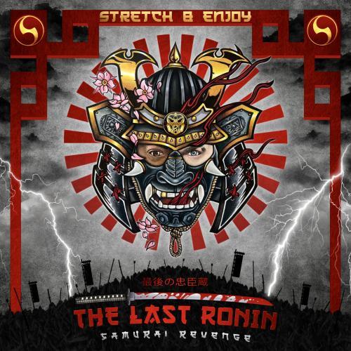 Strech & Enjoy: The Last Ronin - Samurai Revenge LP Ft. Manix & Sofi Mari