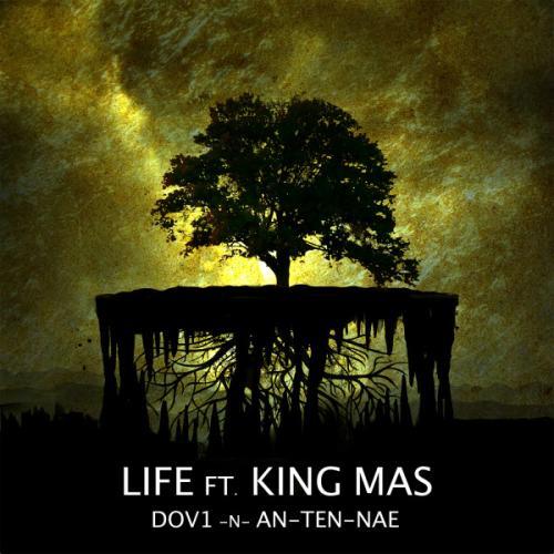 Dov1 & An-ten-nae - Life Ft. King Mas